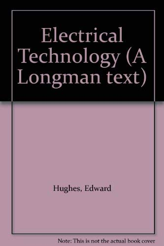 9780582444539: Electrical Technology (A Longman text)