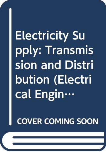9780582444621: Electricity Supply: Transmission and Distribution (Electrical Engineering)