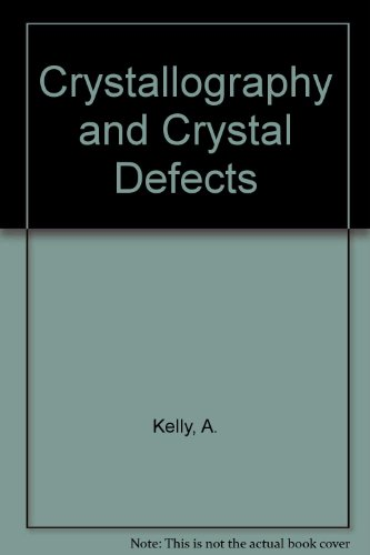 9780582444911: Crystallography and Crystal Defects