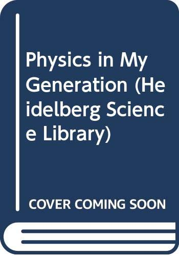 9780582445123: Physics in My Generation (Heidelberg Science Library)