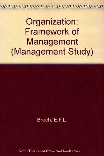 Organization: Framework of Management (Management Study): E.F.L. Brech