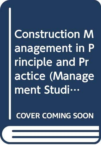 9780582445703: Construction Management in Principle and Practice (Management Studies)