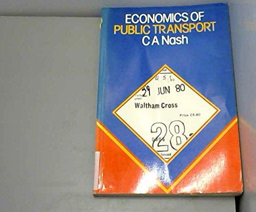 Economics of Public Transport (Modern Economics): Nash, Chris A.