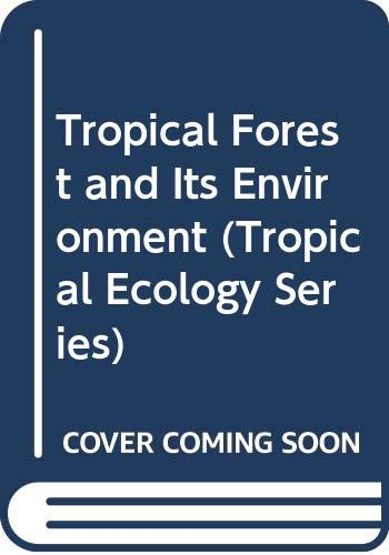 Tropical Forest and Its Environment (Tropical Ecology): K.A. Longman; J.