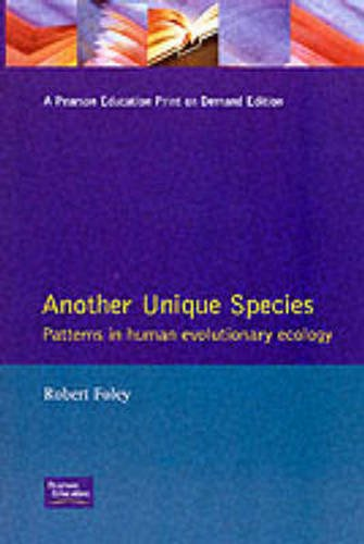 9780582446908: Another Unique Species: Patterns in Human Evolutionary Ecology