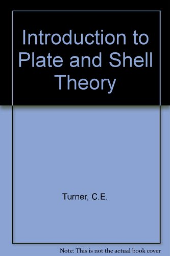 Introduction to Plate and Shell Theory: Turner, C.E.