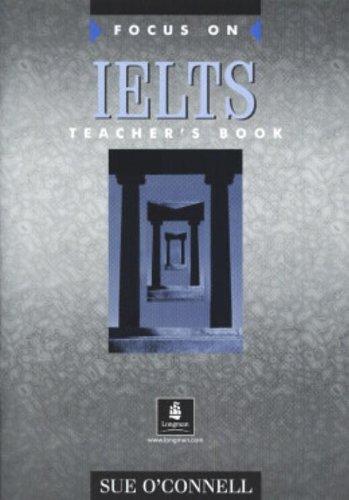 9780582447721: Focus on IELTS: Teacher's Book