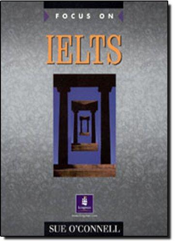 9780582447738: Focus on IELTS Coursebook