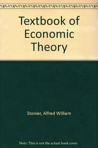 Textbook of Economic Theory: Stonier, Alfred William, Hague, D.C