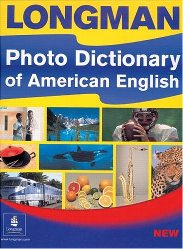 Longman Photo Dictionary of American English: Longman