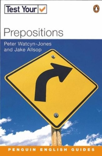 Test Your Prepositions NE (Penguin English) (9780582451728) by Jake Allsop; Peter Watcyn-Jones
