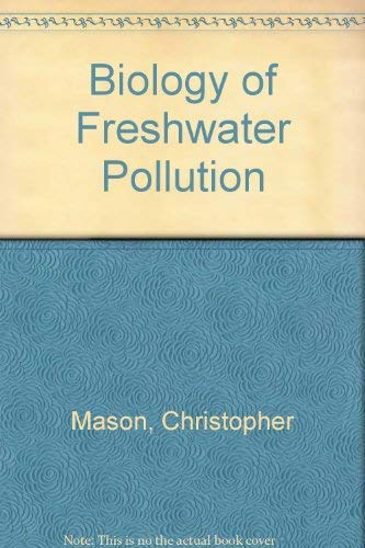 9780582455962: Biology of Freshwater Pollution