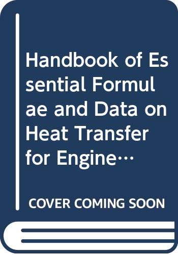9780582460508: Handbook of Essential Formulae and Data on Heat Transfer for Engineers