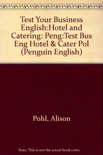 9780582461116: Test Your Business English:Hotel and Catering: Peng:Test Bus Eng Hotel & Cater Pol (General Adult Literature)