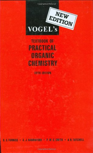 Vogel's Textbook of Practical Organic Chemistry (5th Edition): A.I. Vogel; A.R. Tatchell; B.S....