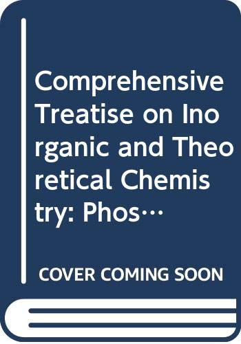 9780582462762: Comprehensive Treatise on Inorganic and Theoretical Chemistry: Phosphorus v.8