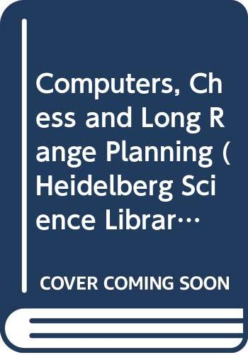 9780582465176: Computers, Chess and Long Range Planning (Heidelberg Science Library)