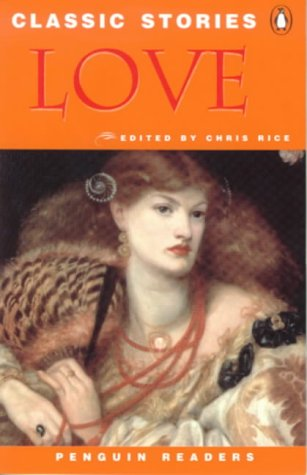 9780582465787: Classic Stories Love: Love Stories (Penguin Readers (Graded Readers))