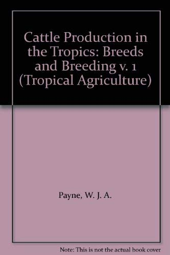 9780582466289: Cattle Production in the Tropics: Breeds and Breeding v. 1 (Tropical Agriculture)