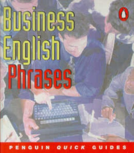 Penguin Quick Guides Business English:Phrases (Penguin English) (0582468841) by Ian Badger