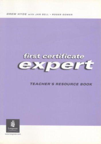 First Certificate Expert Teacher's Resource Book: Bell, Jan; Gower,