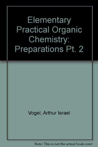 Elementary Practical Organic Chemistry Used Abebooks