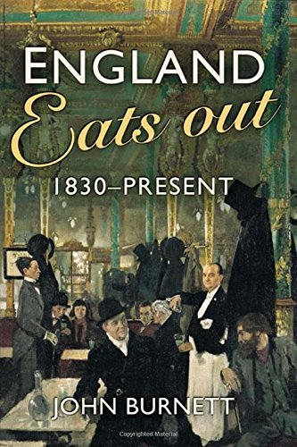 9780582472662: England Eats Out: A Social History of Eating Out in England from 1830 to the Present