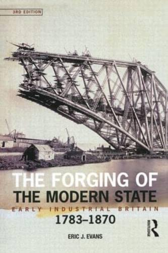 9780582472679: The Forging of the Modern State: Early Industrial Britain, 1783-1870
