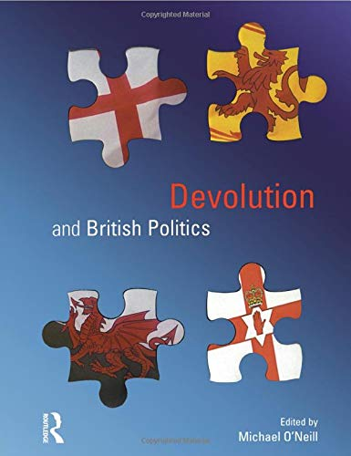 Devolution and British Politics (0582472741) by Michael O'Neill