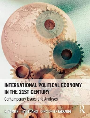 9780582473683: International Political Economy in the 21st Century: Contemporary Issues and Analyses