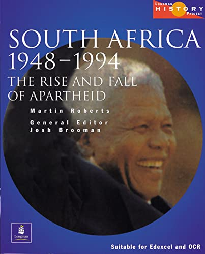 9780582473836: Longman History Project South Africa 1948-1994 Paper: The Rise and Fall of Apartheid : Updated to Cover the ANC Governments of Mandela and Mbeki, 1994-2000