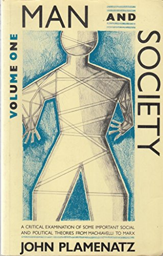 9780582480445: Man and Society: From the Middle Ages to Locke v.1: Political and Social Theories from Machiavelli to Marx: From the Middle Ages to Locke Vol 1