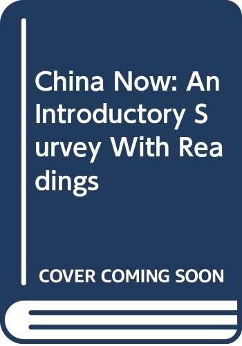 China Now: An Introductory Survey With Readings: Dwyer, Denis John