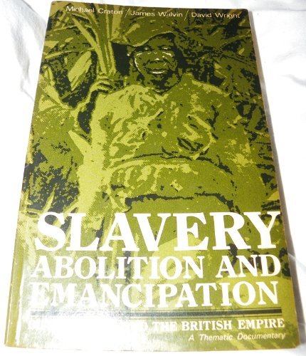 9780582480933: Slavery, Abolition and Emancipation: Black Slaves and the British Empire - A Thematic Documentary