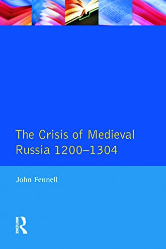 9780582481503: The Crisis of Medieval Russia 1200-1304 (Longman History of Russia)