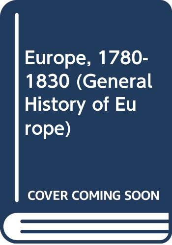 Europe, 1780-1830 (General History of Europe): Franklin Lewis Ford