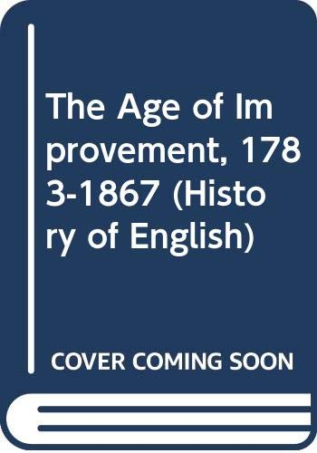 9780582482043: The Age of Improvement, 1783-1867