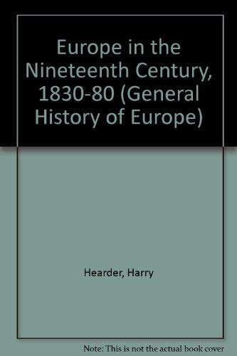 9780582482128: Europe in the Nineteenth Century, 1830-80 (General History of Europe)