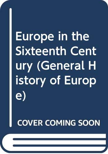 9780582482159: Europe in the Sixteenth Century (General History of Europe)