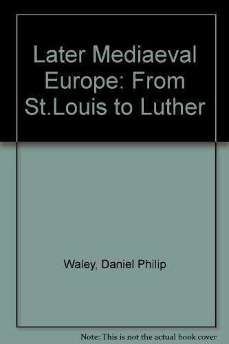 9780582482517: Later Mediaeval Europe: From St.Louis to Luther