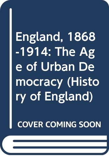 9780582482784: England, 1868-1914: The Age of Urban Democracy