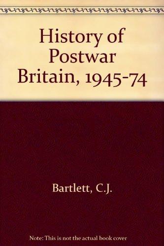 History of Postwar Britain, 1945-74: Bartlett, C.J.