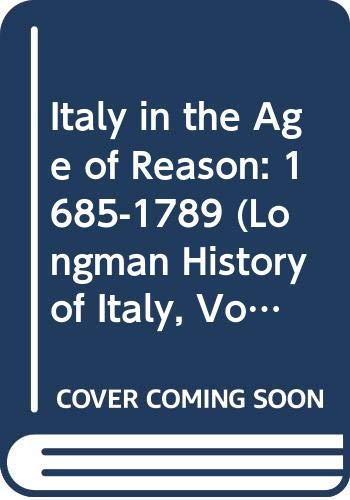 Italy in the Age of Reason: 1685-1789 (Longman History of Italy, Vol 5) (0582483387) by Carpanetto, Dino; Ricuperati, Giuseppe
