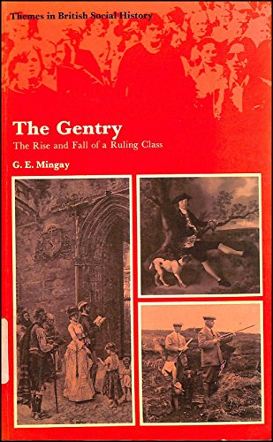 9780582484030: The Gentry: The Rise and Fall of a Ruling Class (Themes in British Social History)