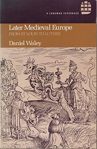 9780582484078: Later Mediaeval Europe: From St.Louis to Luther (A Longman paperback)