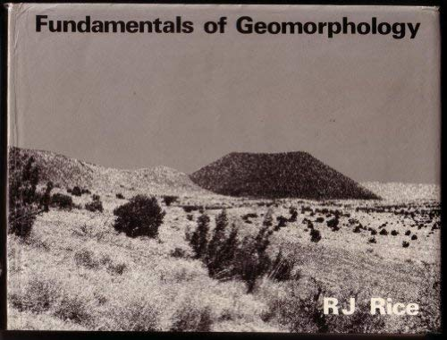 FUNDAMENTALS OF GEOMORPHOLOGY.: Rice, R. J.