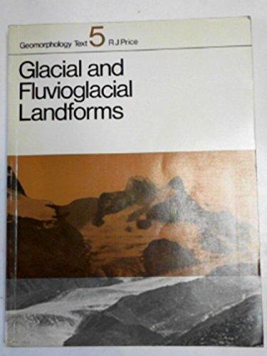9780582484351: Glacial and Fluvioglacial Landforms (Geomorphology texts)