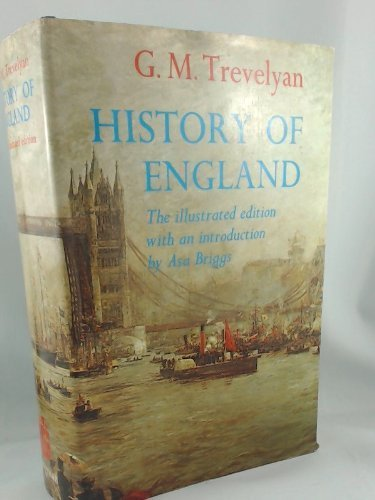 History of England: The Illustrated Edition (0582484715) by Trevelyan, George MacAulay