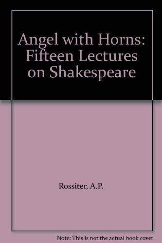 9780582484795: Angel with Horns: Fifteen Lectures on Shakespeare
