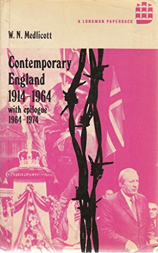 Contemporary England, 1914-1964 (History of English): Medlicott, W. N.